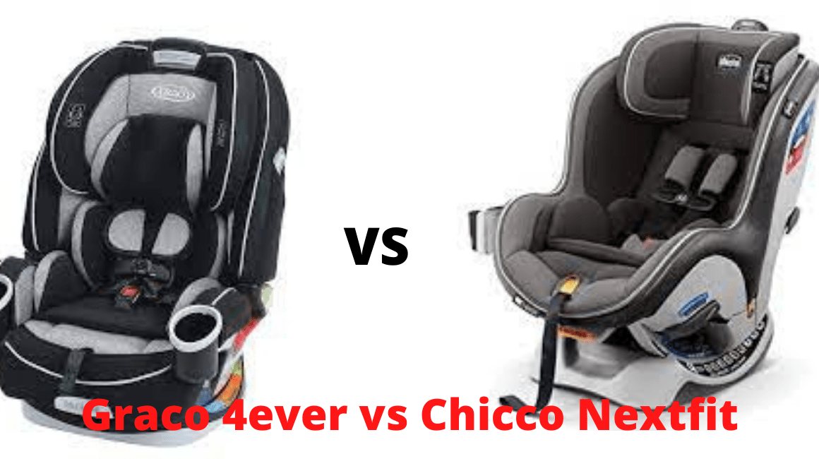Graco 4ever vs Chicco Nextfit Which Is Best For Your Baby